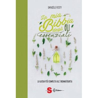 La mia Bibbia degli oli essenziali - Festy Danièle