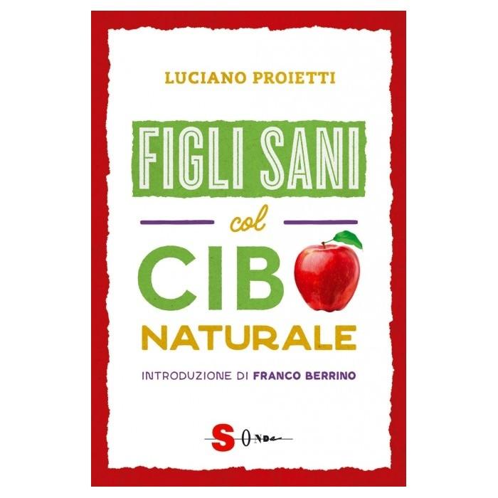Figli sani col cibo naturale - Luciano Proietti